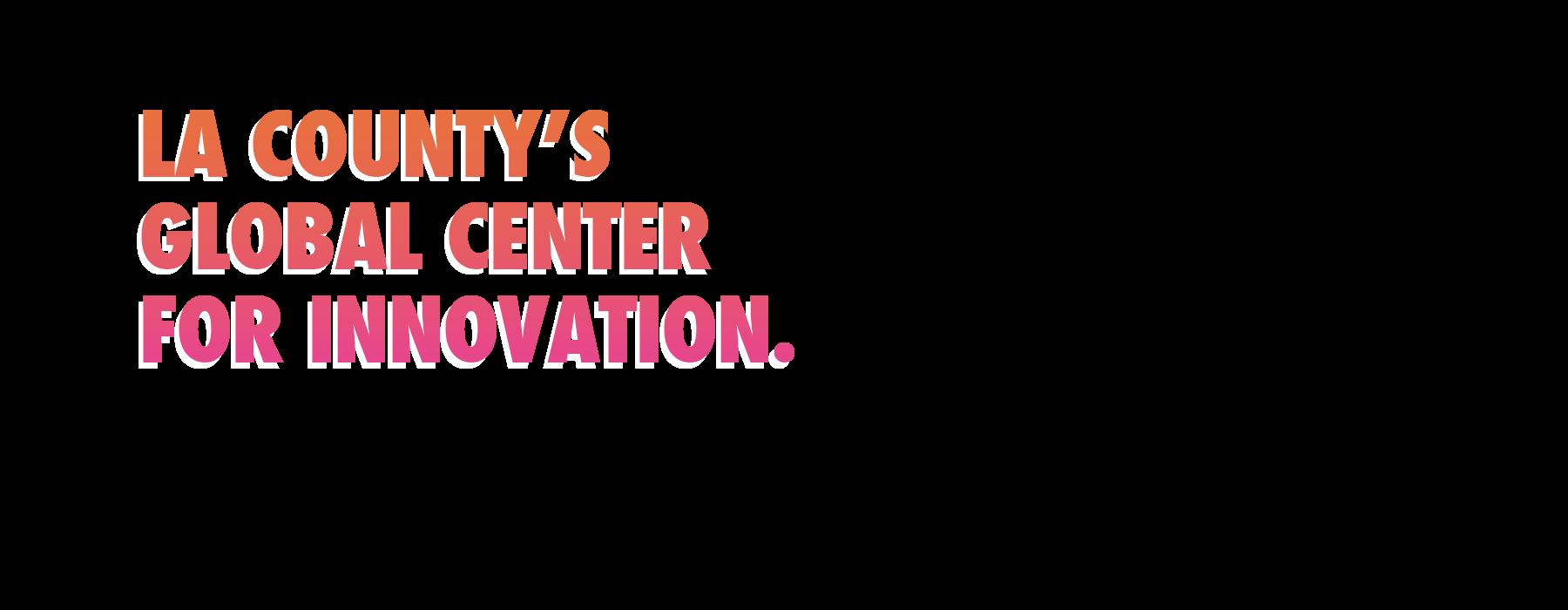 Innovate la inla los angeles county economic for Los angeles innovation consultants