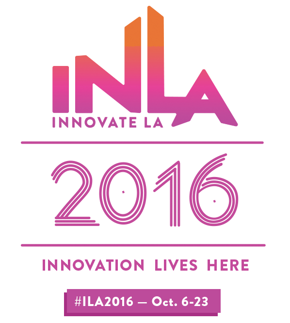 InnovateLA 2016 Displays LA's World-Renowned Innovative & Creative Ecosystem