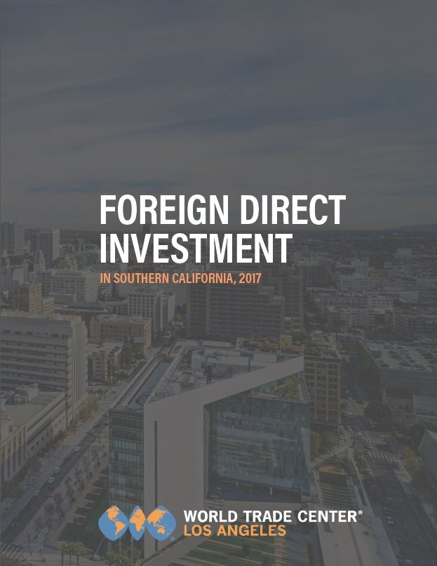 Report: Foreign Direct Investment in SoCal, 2017 Edition