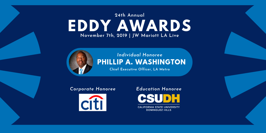 Just Announced: 24th Annual Eddy Awards honoring California State University Dominguez Hills, Citi Bank and Phillip Washington.