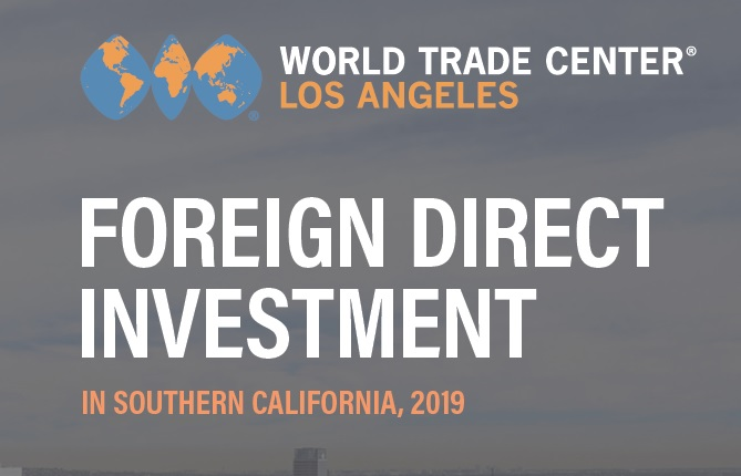 WTCLA 2019 Foreign Direct Investment report shows a dip in SoCal