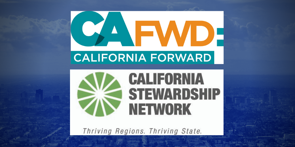 CA Fwd and California Stewardship Network integrating to power prosperity across state's regions