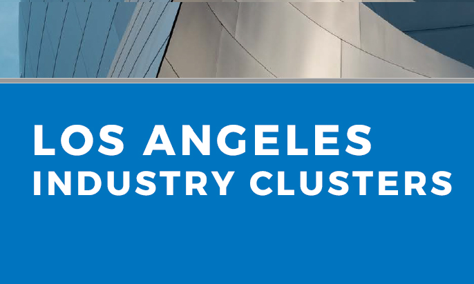 Industry Clusters of LA County: competitive strengths, employment detailed in LAEDC study
