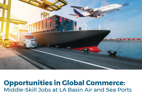 Opportunities in Global Commerce: Middle Skill Jobs at LA Basin Air and Sea Ports