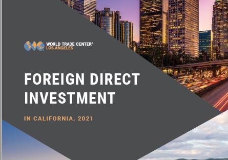 California still leads in FDI, but 2020 saw job losses, per FDI report from WTCLA